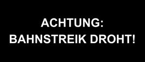 bahnstreik_droht
