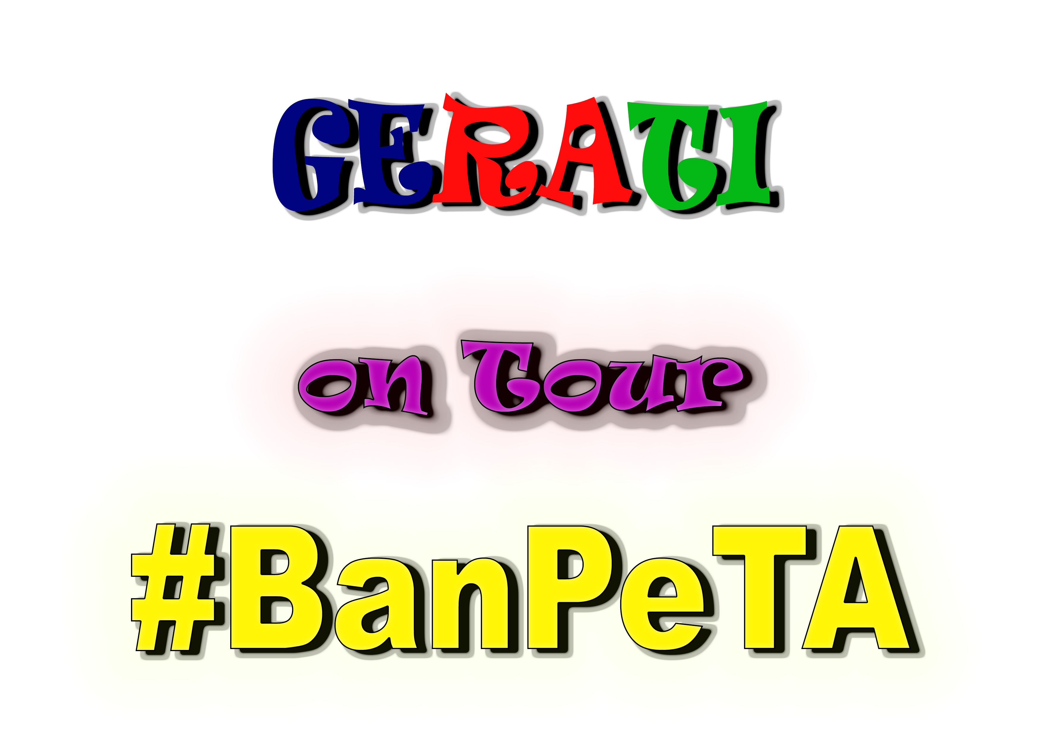 GERATI on Tour #BanPeTA (1)